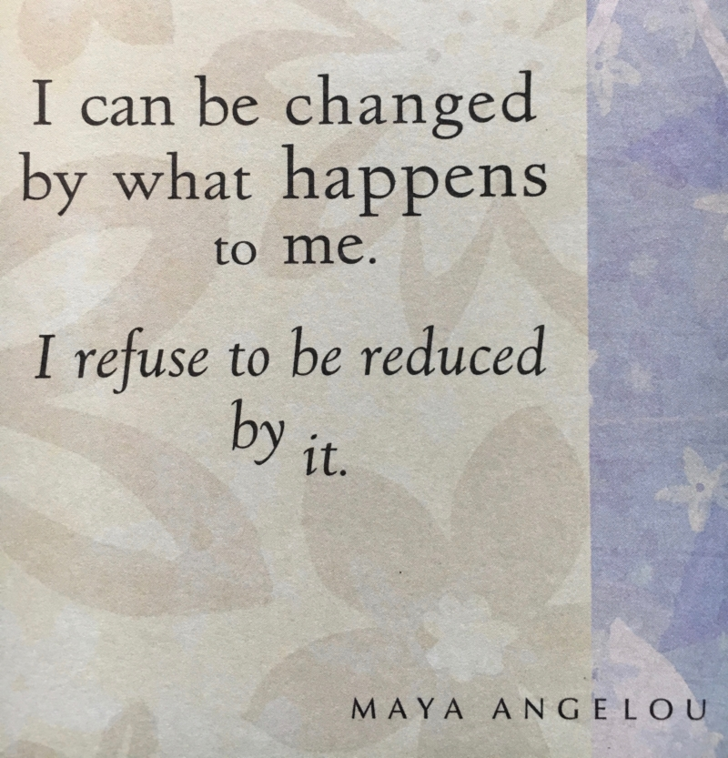 I can be changed by what happens to me