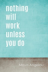 Nothing Will Work Unless You Do